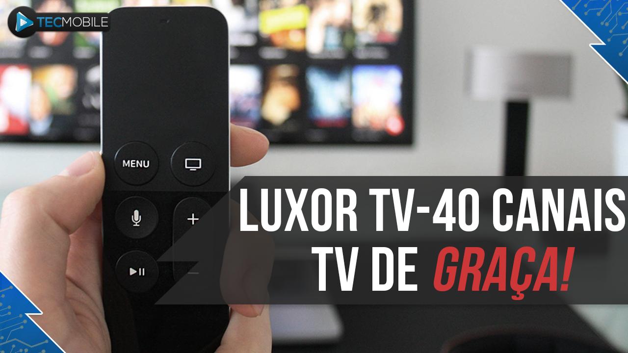 LUXOR TV – COM 40 CANAIS BRASILEIROS DISPONÍVEIS