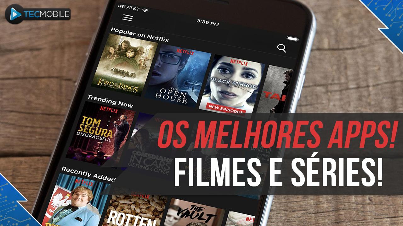 OS MELHORES APLICATIVOS PARA ASSISTIR FILMES E SÉRIES 2018