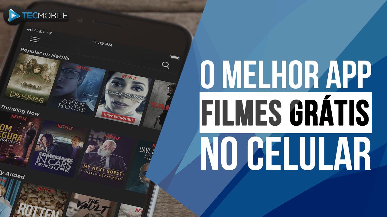 O MELHOR APLICATIVO PARA ASSISTIR FILMES – 2018 ATUALIZADO