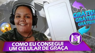 COMO CONSEGUIR UM CELULAR DE GRAÇA