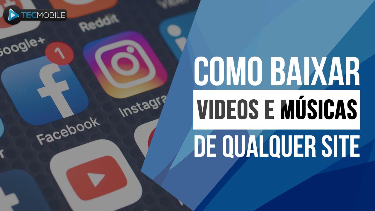 COMO BAIXAR VIDEOS E MUSICAS DE QUALQUER SITE