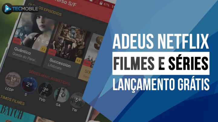 NOVO APP!! ADEUS NETFLIX – ASSISTA FILMES E SÉRIES E MUITO MAIS