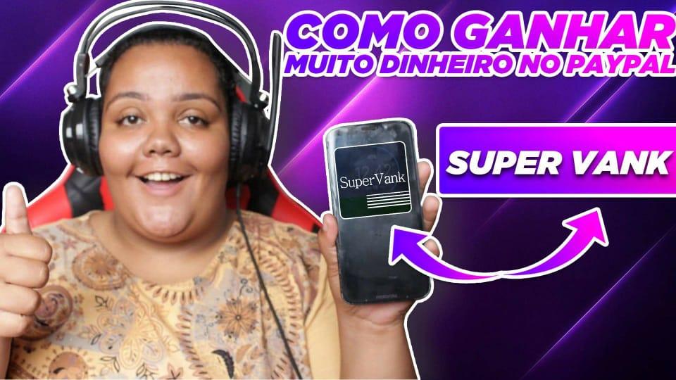 COMO GANHAR MUITO DINHEIRO NO PAYPAL (SUPERVANK)