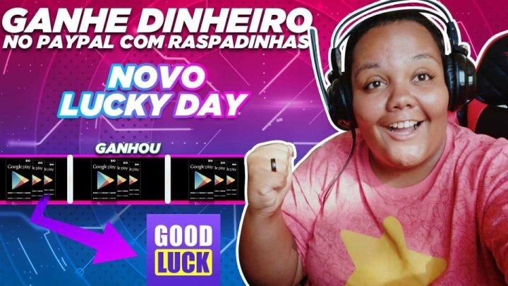 NOVO LUCKY DAY! COMO GANHAR DINHEIRO NO PAYPAL COM RASPADINHAS